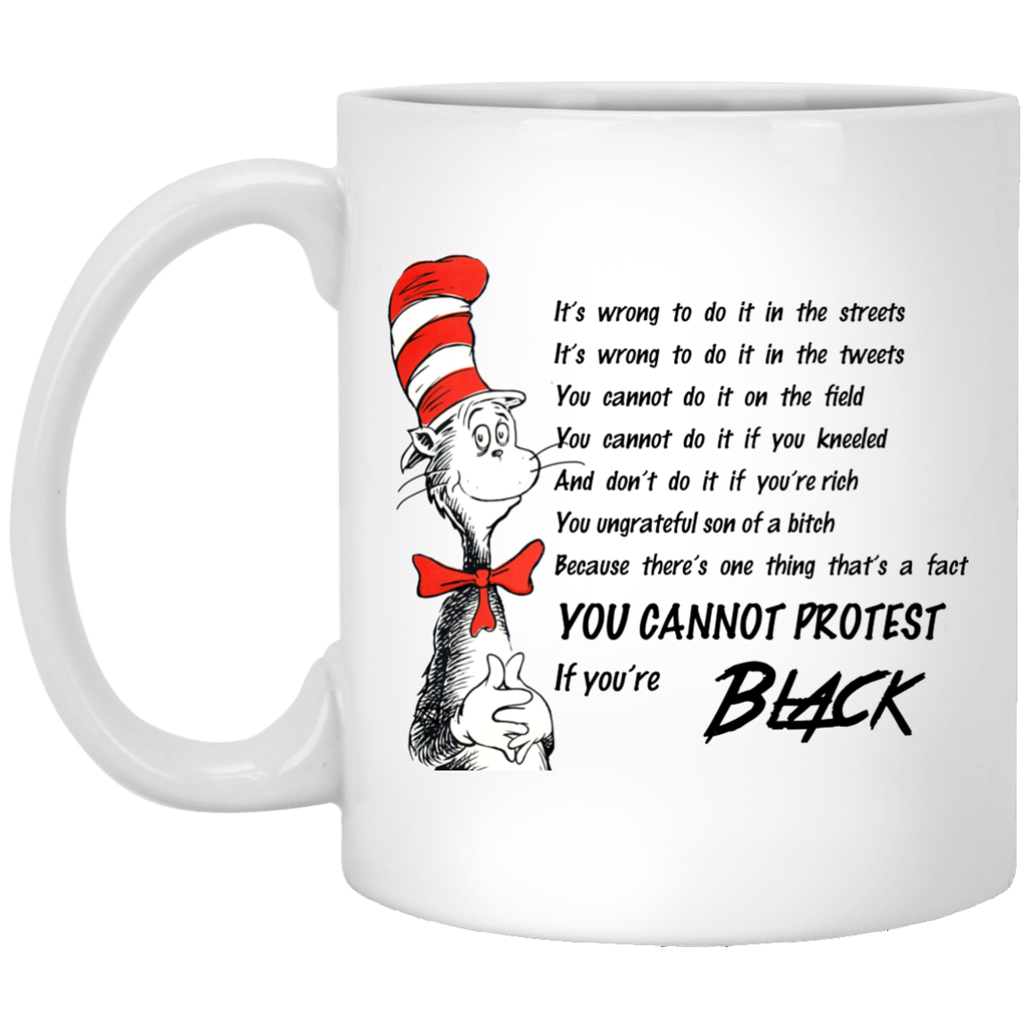 You cannot protest if you're black coffee Dr. Seuss Cat in the hat mug