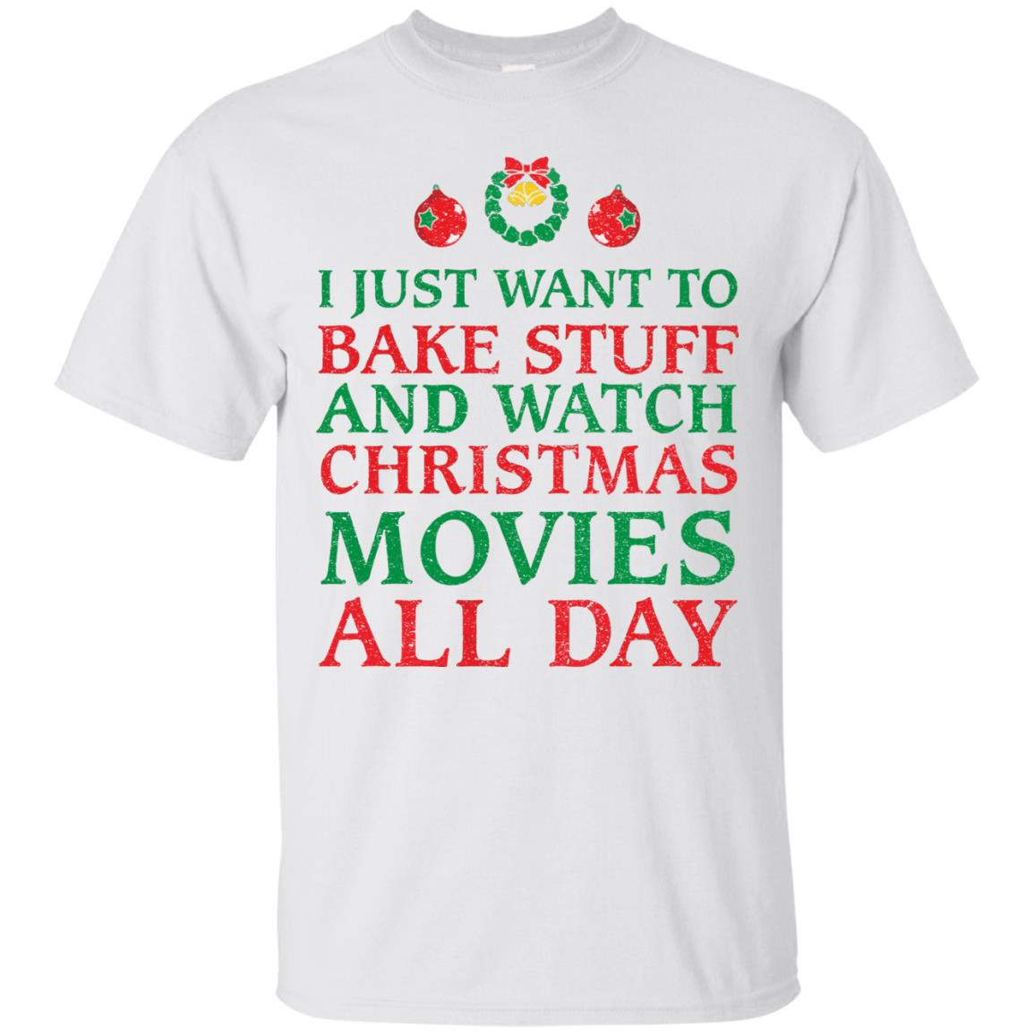 image 2695 - I Just Want to Bake Stuff and Watch Christmas Movie All Day Sweater, Ugly Sweatshirts