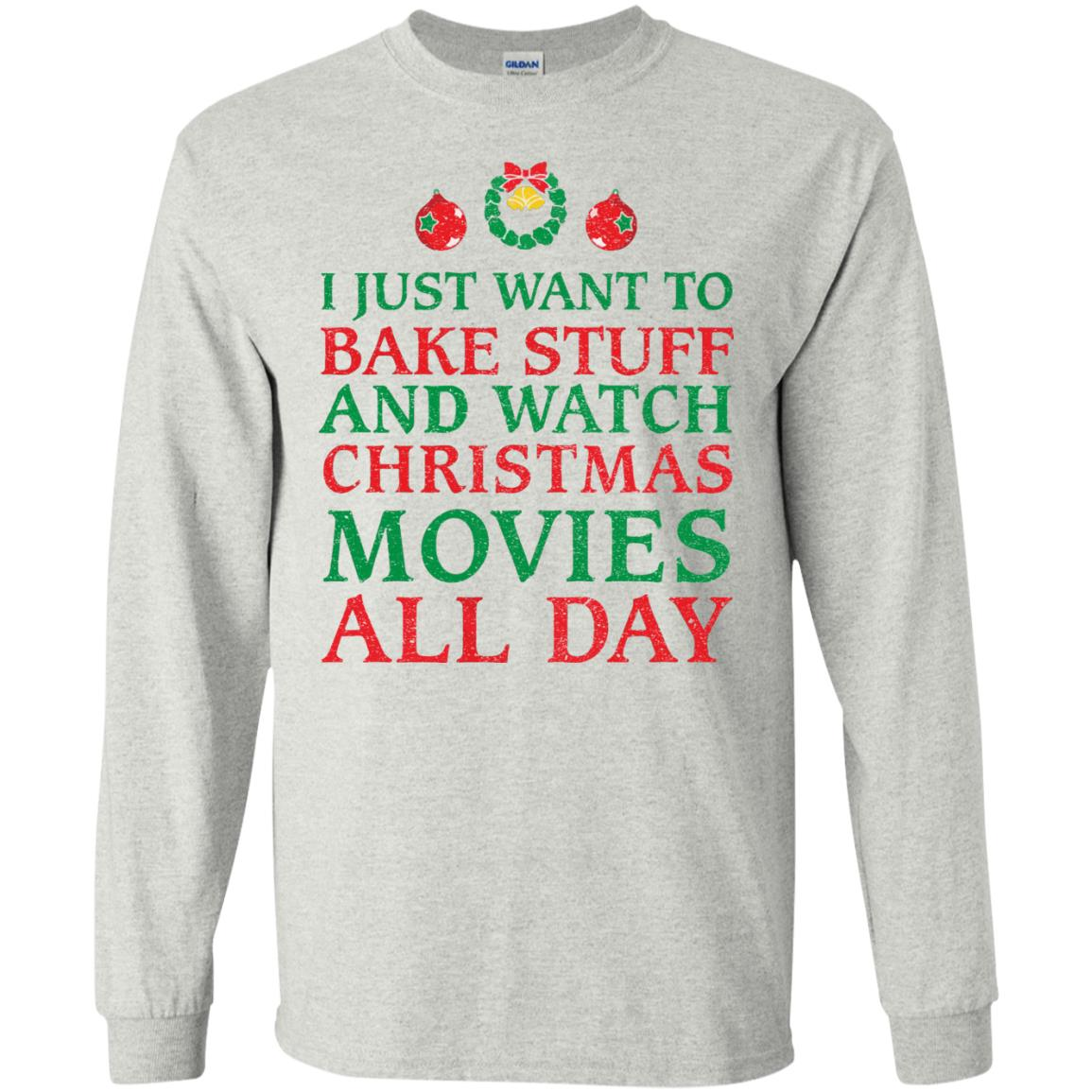 image 2696 - I Just Want to Bake Stuff and Watch Christmas Movie All Day Sweater, Ugly Sweatshirts