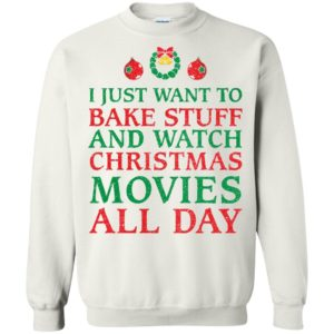 image 2701 300x300 - I Just Want to Bake Stuff and Watch Christmas Movie All Day Sweater, Ugly Sweatshirts