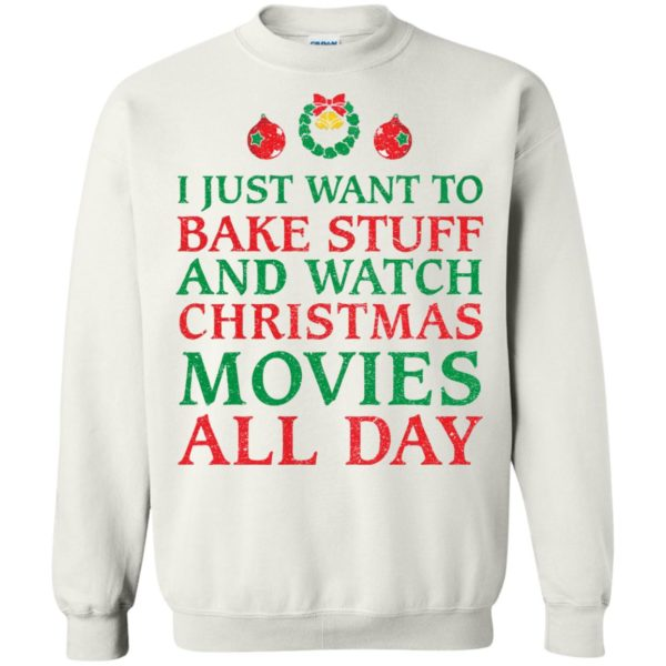 image 2701 600x600 - I Just Want to Bake Stuff and Watch Christmas Movie All Day Sweater, Ugly Sweatshirts