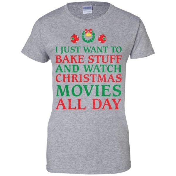image 2704 600x600 - I Just Want to Bake Stuff and Watch Christmas Movie All Day Sweater, Ugly Sweatshirts