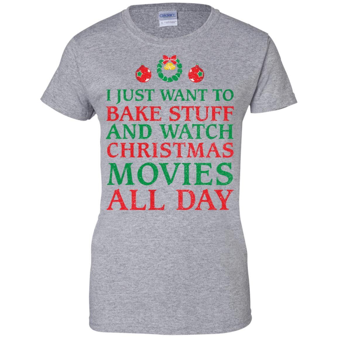 image 2704 - I Just Want to Bake Stuff and Watch Christmas Movie All Day Sweater, Ugly Sweatshirts