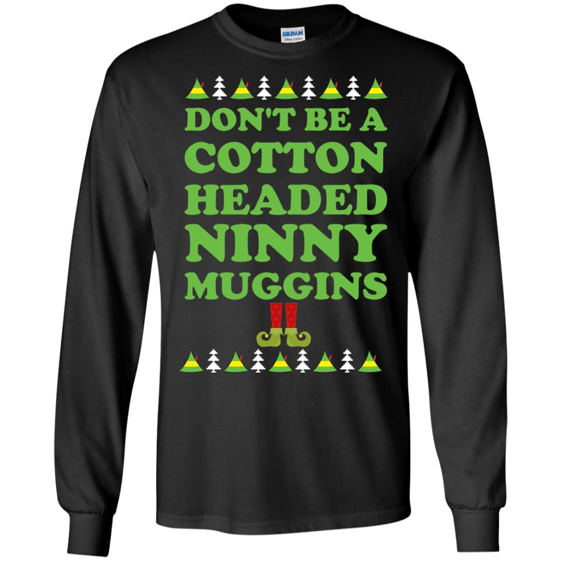 image 2793 - Elf Don't Be a Cotton Headed Ninny Muggins Christmas Sweater, Hoodie