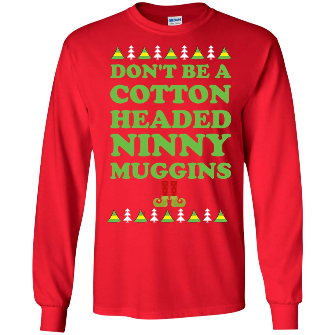 image 2794 - Elf Don't Be a Cotton Headed Ninny Muggins Christmas Sweater, Hoodie