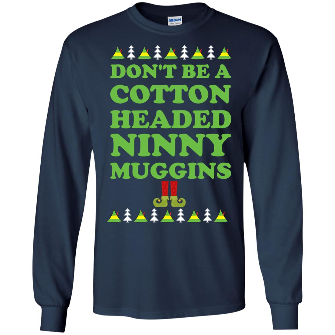 image 2795 - Elf Don't Be a Cotton Headed Ninny Muggins Christmas Sweater, Hoodie