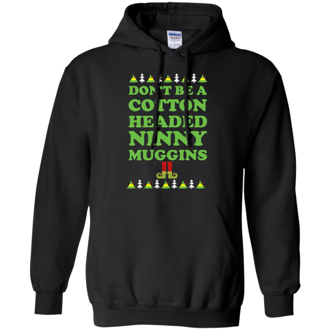 image 2796 - Elf Don't Be a Cotton Headed Ninny Muggins Christmas Sweater, Hoodie