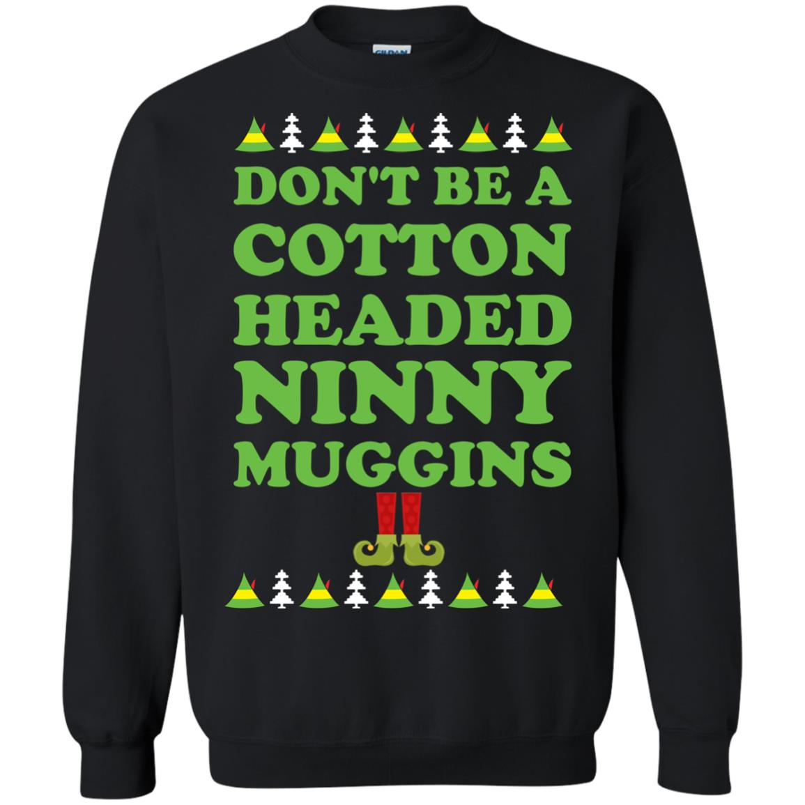 image 2799 - Elf Don't Be a Cotton Headed Ninny Muggins Christmas Sweater, Hoodie