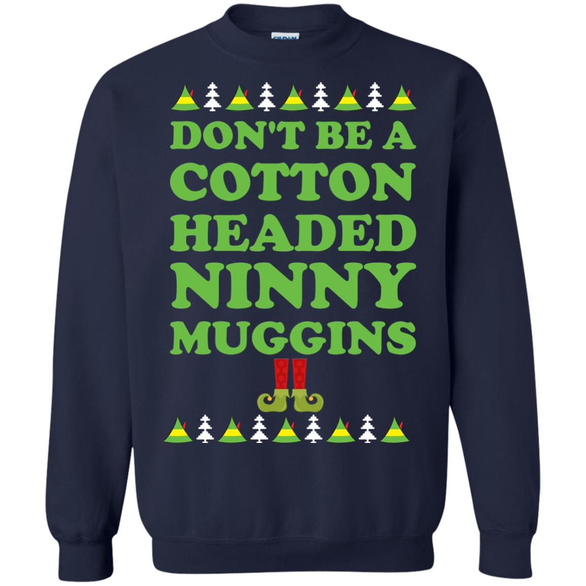 image 2800 - Elf Don't Be a Cotton Headed Ninny Muggins Christmas Sweater, Hoodie