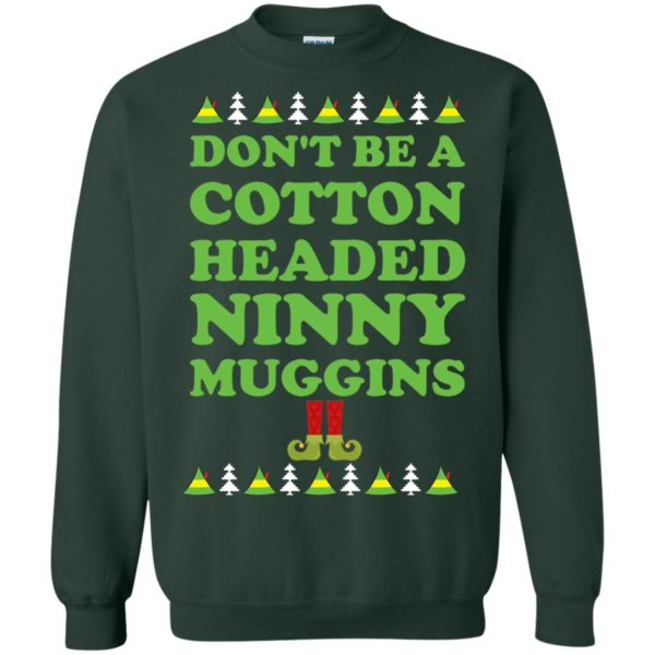 image 2802 600x600 - Elf Don't Be a Cotton Headed Ninny Muggins Christmas Sweater, Hoodie