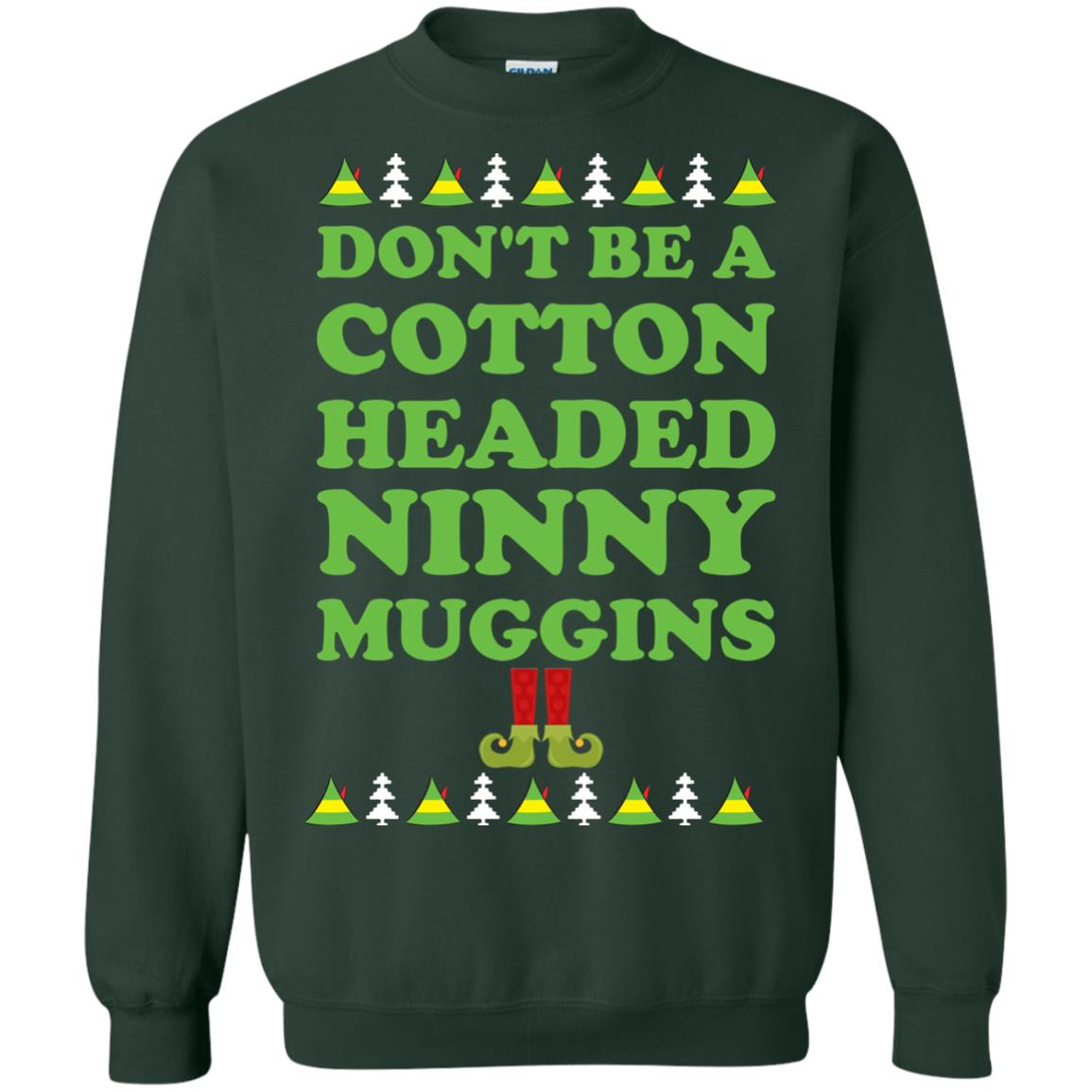 image 2802 - Elf Don't Be a Cotton Headed Ninny Muggins Christmas Sweater, Hoodie