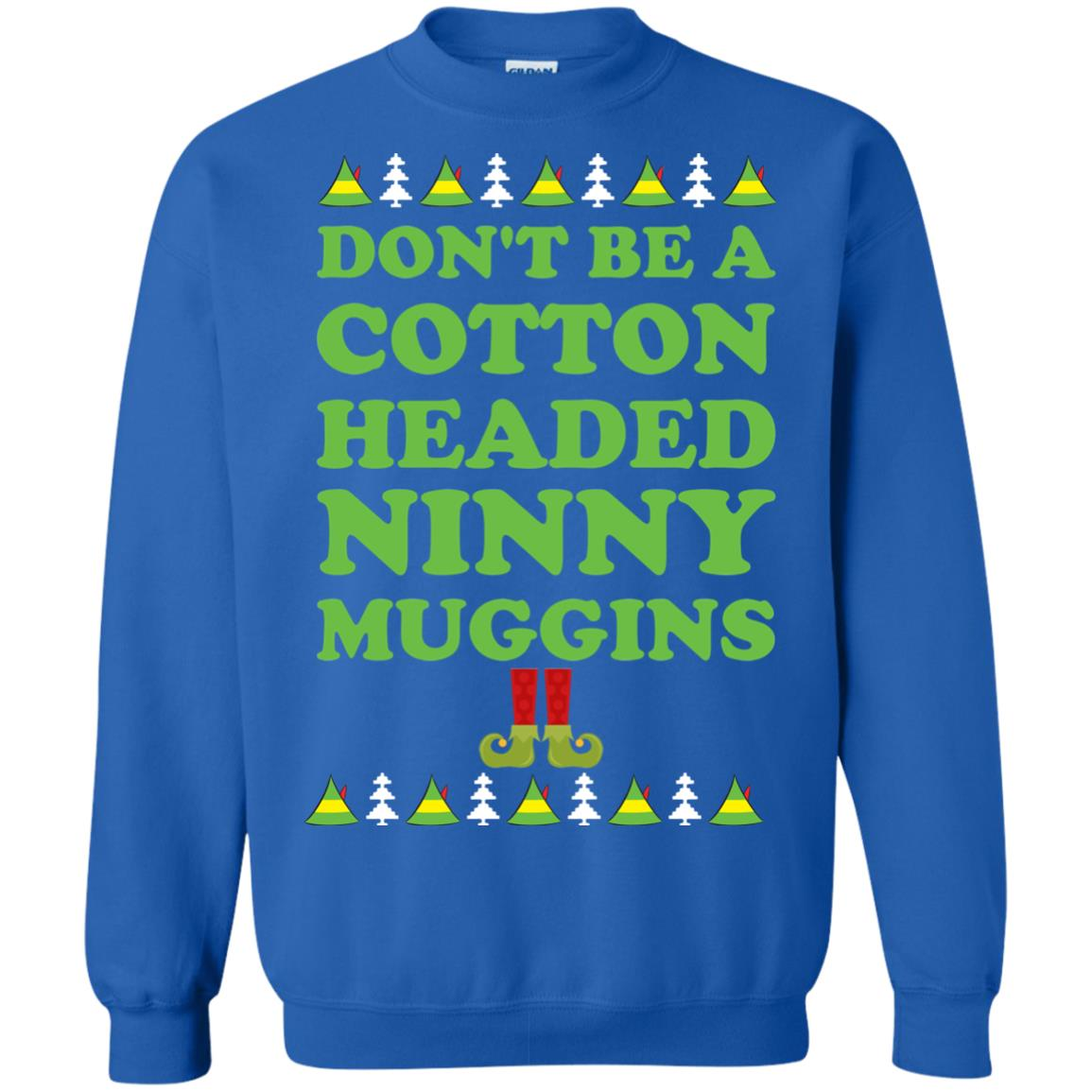 image 2803 - Elf Don't Be a Cotton Headed Ninny Muggins Christmas Sweater, Hoodie