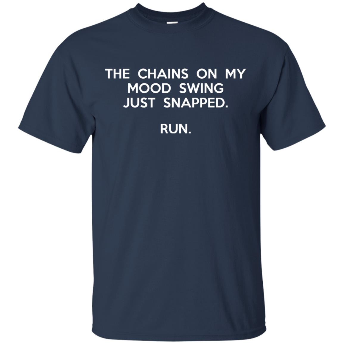 image 2938 - The chains on my mood swing just snapped shirt