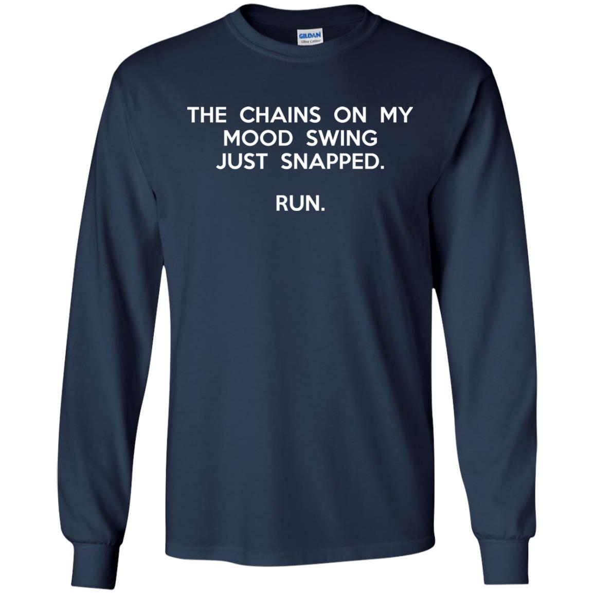 image 2940 - The chains on my mood swing just snapped shirt