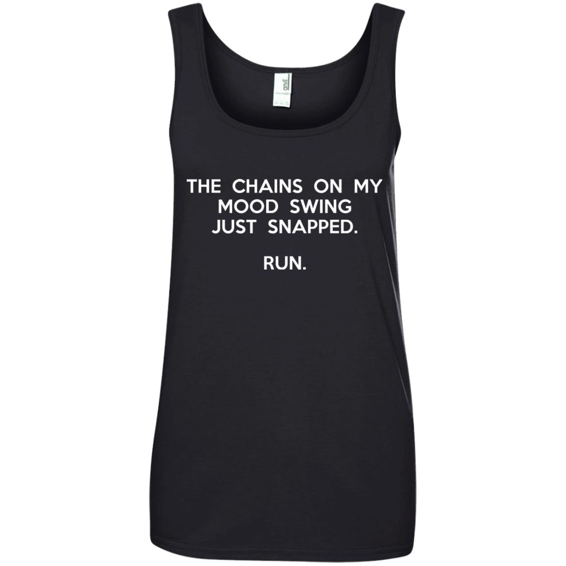 image 2945 - The chains on my mood swing just snapped shirt