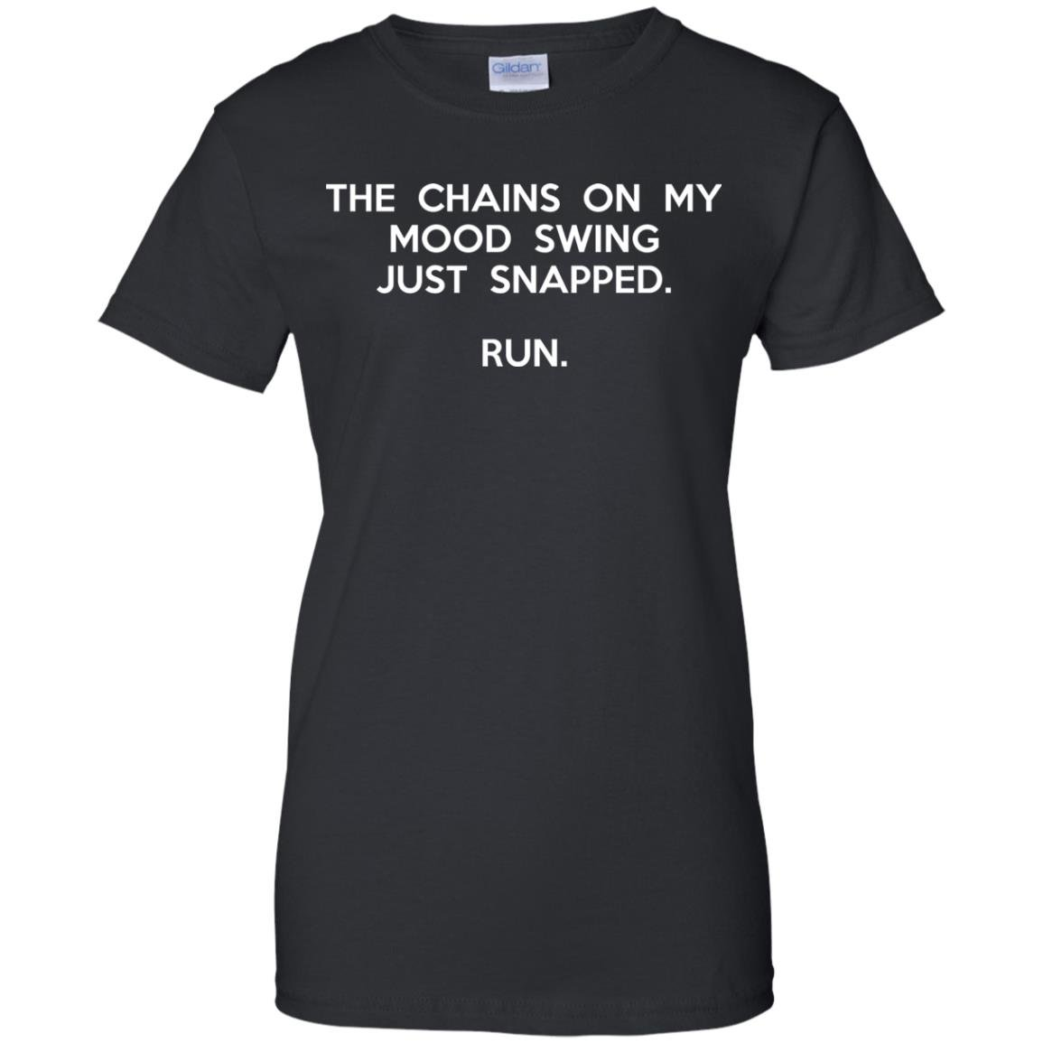 image 2947 - The chains on my mood swing just snapped shirt