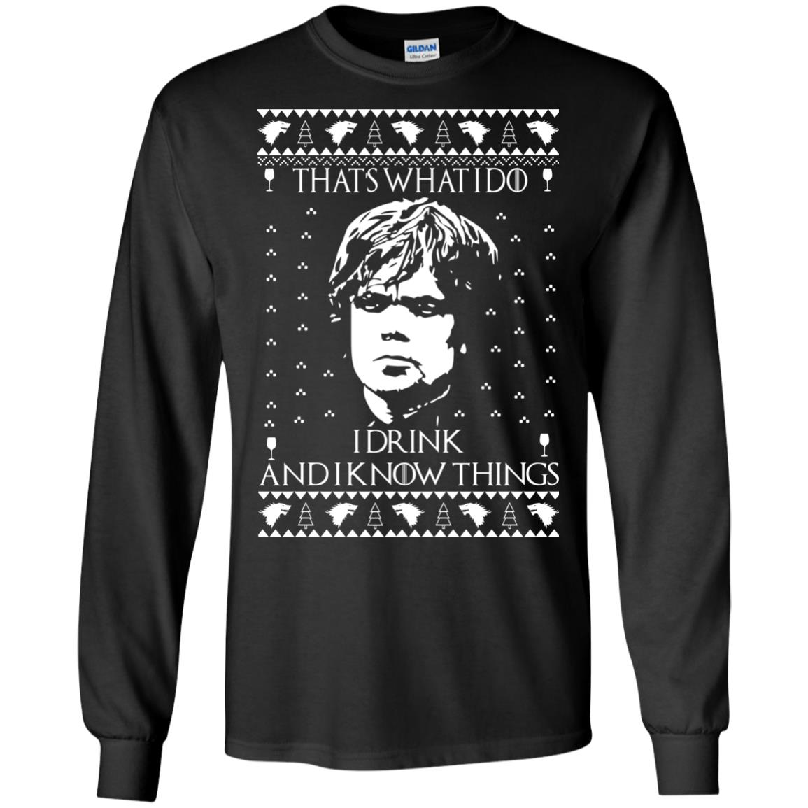 image 3001 - Tyrion Lannister I Drink and I Know Things Ugly Christmas Sweater, Shirt