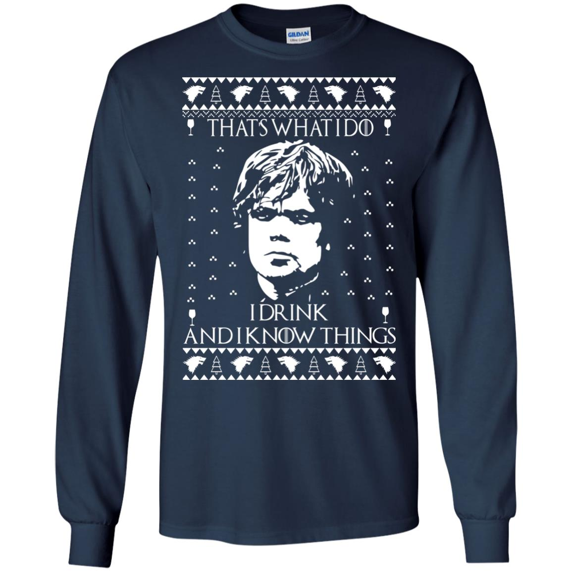 image 3002 - Tyrion Lannister I Drink and I Know Things Ugly Christmas Sweater, Shirt