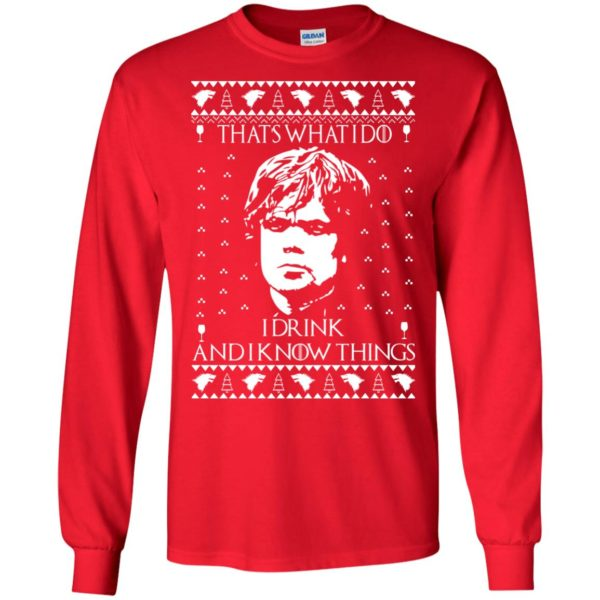 image 3003 600x600 - Tyrion Lannister I Drink and I Know Things Ugly Christmas Sweater, Shirt