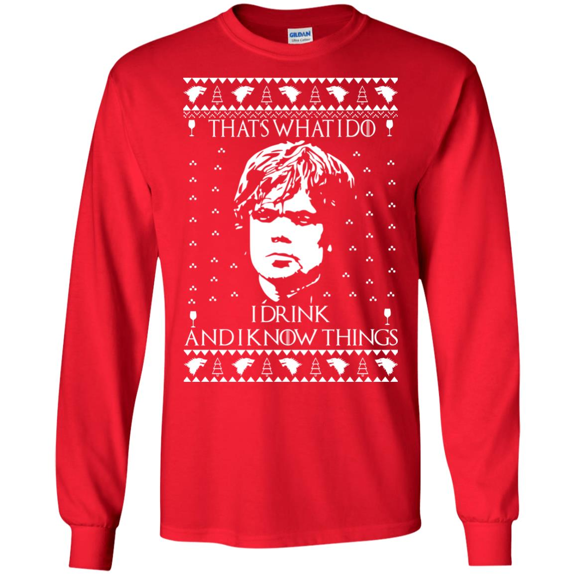 image 3003 - Tyrion Lannister I Drink and I Know Things Ugly Christmas Sweater, Shirt