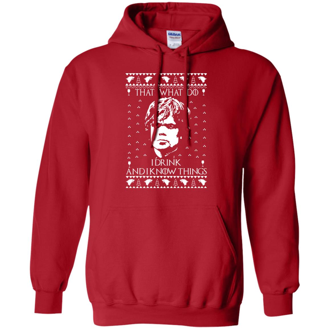 image 3006 - Tyrion Lannister I Drink and I Know Things Ugly Christmas Sweater, Shirt