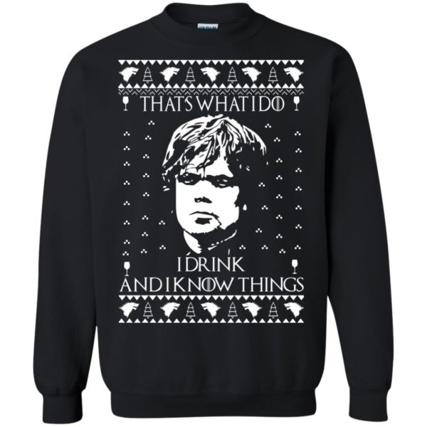 image 3007 600x600 - Tyrion Lannister I Drink and I Know Things Ugly Christmas Sweater, Shirt