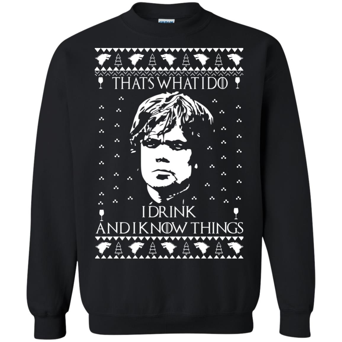 image 3007 - Tyrion Lannister I Drink and I Know Things Ugly Christmas Sweater, Shirt