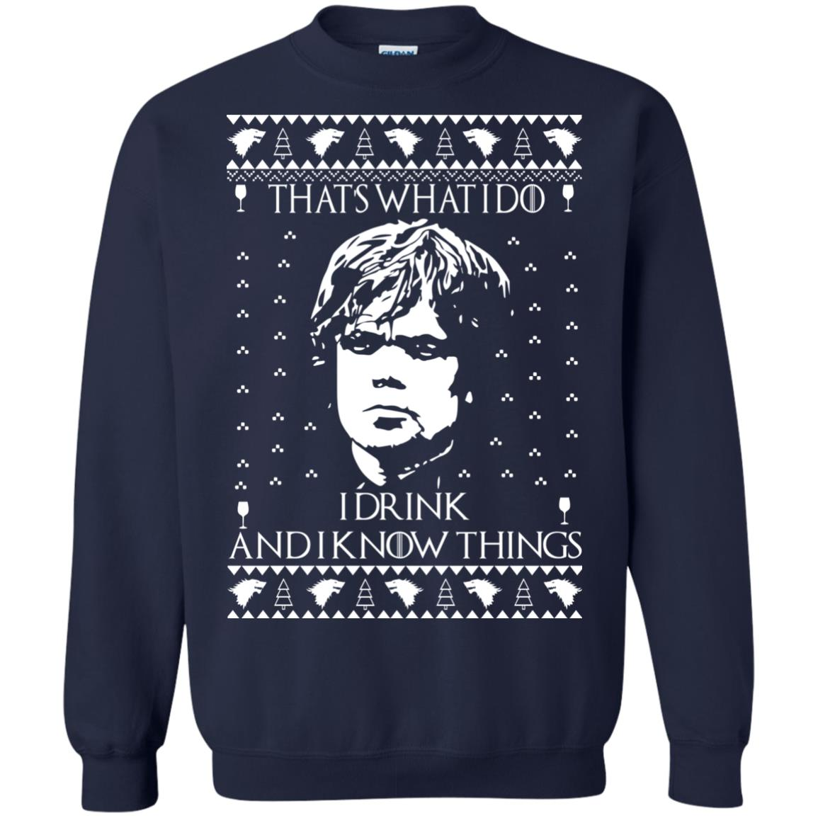 image 3008 - Tyrion Lannister I Drink and I Know Things Ugly Christmas Sweater, Shirt
