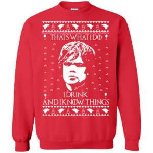 image 3009 300x300 - Tyrion Lannister I Drink and I Know Things Ugly Christmas Sweater, Shirt