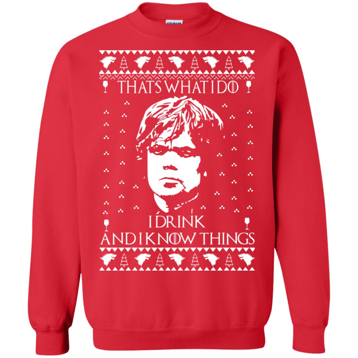 image 3009 - Tyrion Lannister I Drink and I Know Things Ugly Christmas Sweater, Shirt