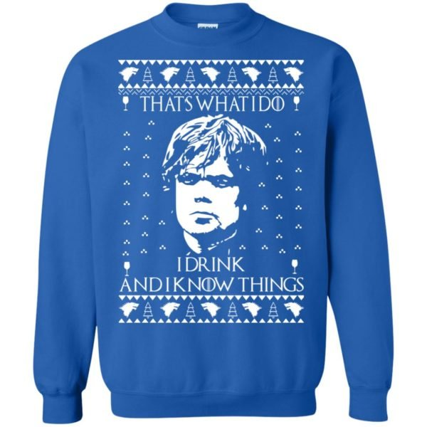 image 3011 600x600 - Tyrion Lannister I Drink and I Know Things Ugly Christmas Sweater, Shirt