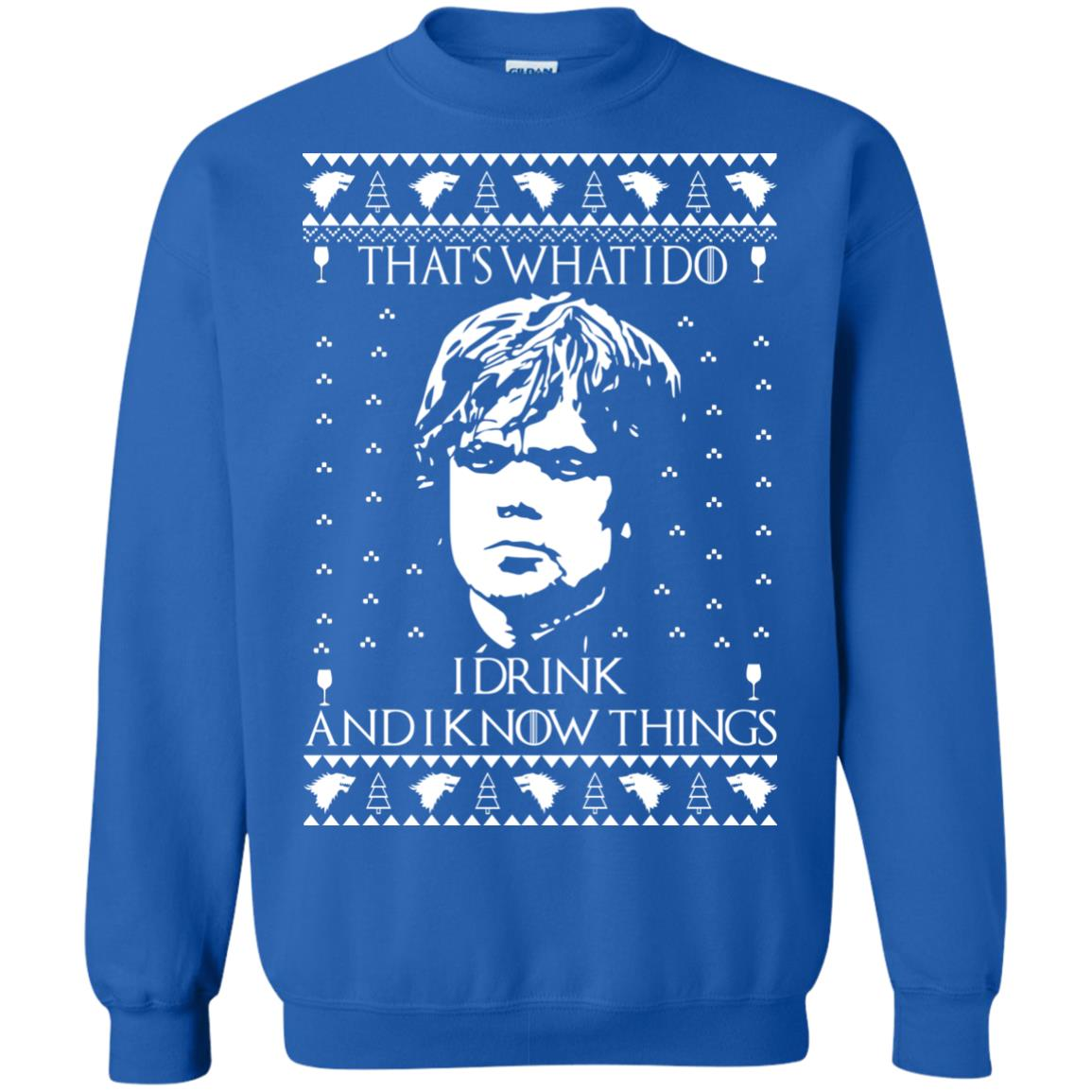 image 3011 - Tyrion Lannister I Drink and I Know Things Ugly Christmas Sweater, Shirt