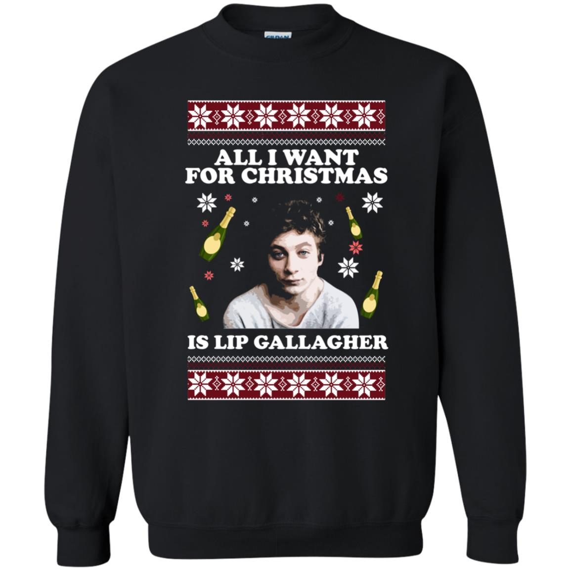 image 3031 - All I Want For Christmas Is Lip Gallagher Ugly Sweater,  Christmas Sweatshirt