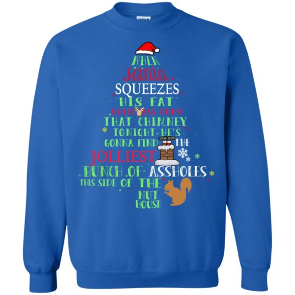 image 313 600x600 - When Santa Squeezes his fat white ass down that chimney tonight sweashirt, hoodie