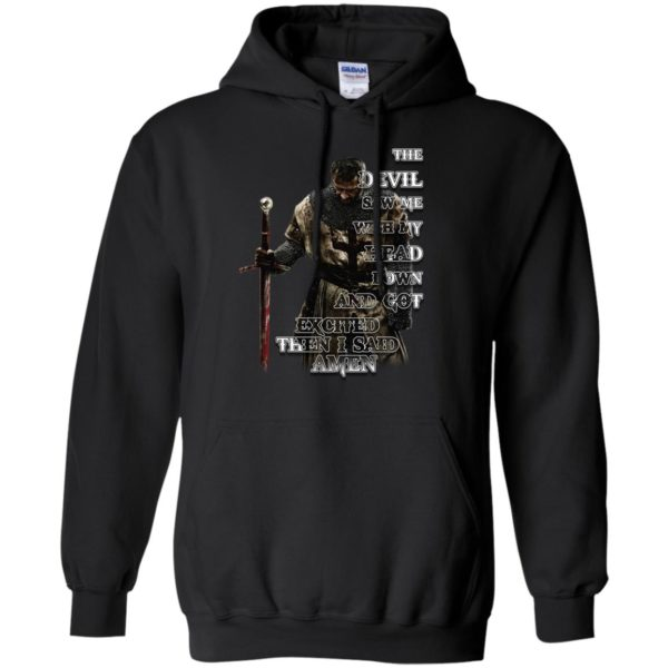 image 320 600x600 - The devil saw me with my head down and got excited then I said Amen shirt, hoodie, long sleve