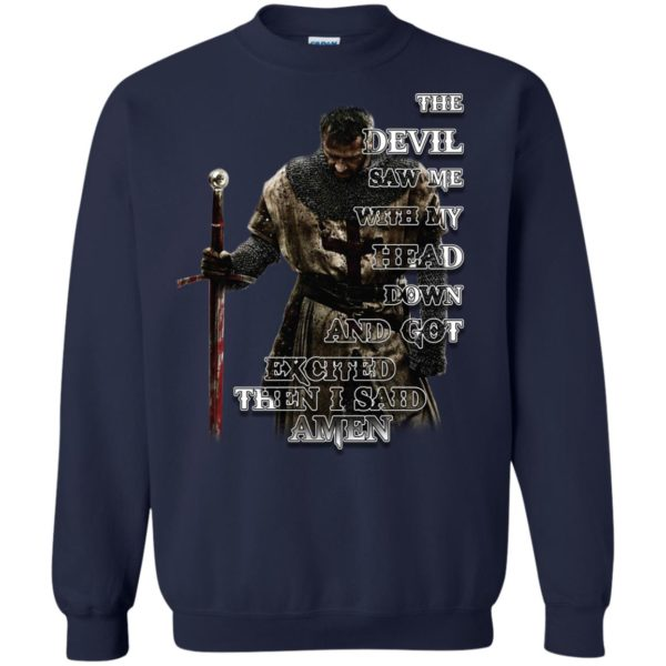 image 323 600x600 - The devil saw me with my head down and got excited then I said Amen shirt, hoodie, long sleve