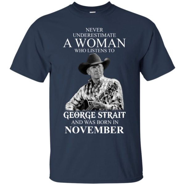 image 351 600x600 - Never Underestimate A Woman Who Listens To George Strait And Was Born In November shirt