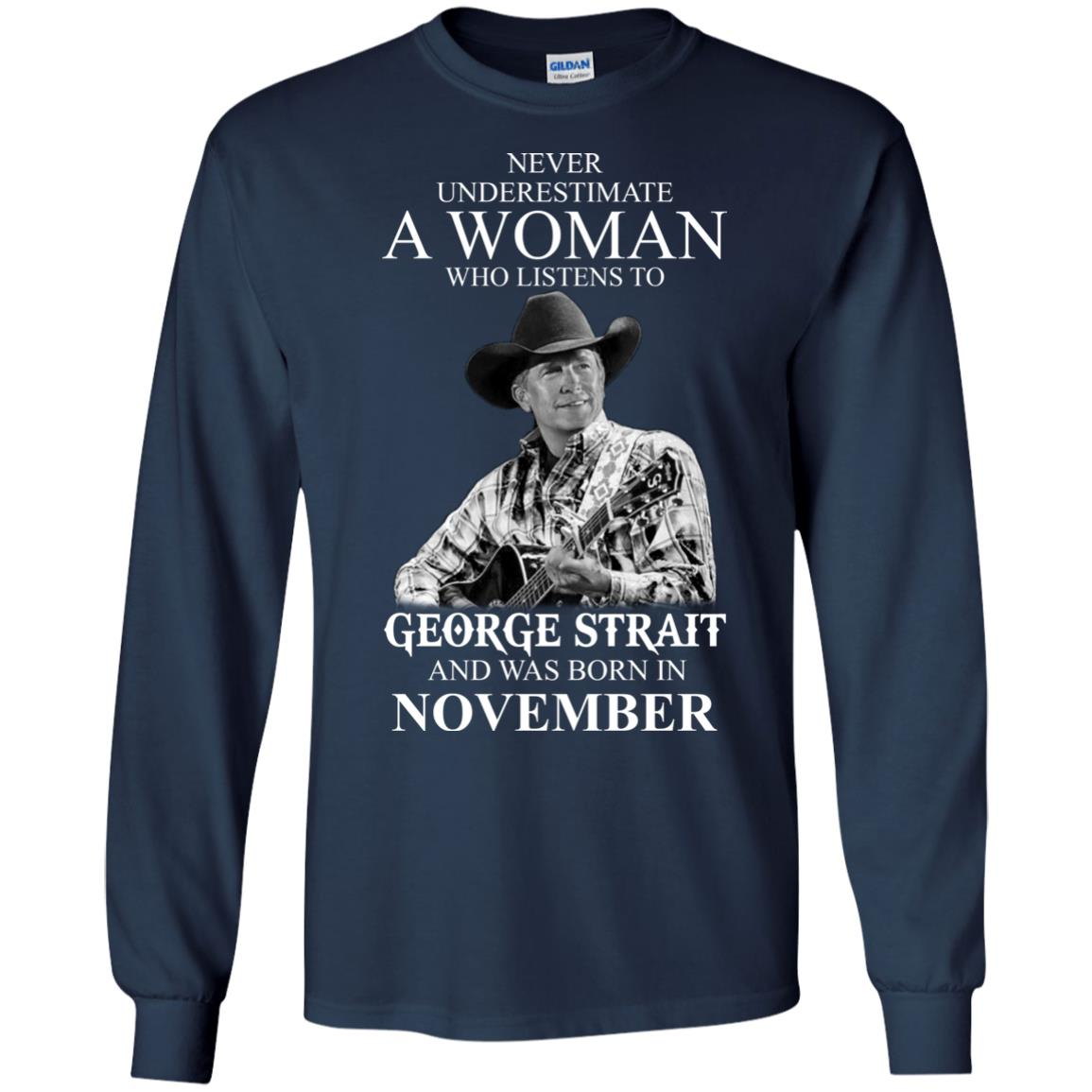 image 353 - Never Underestimate A Woman Who Listens To George Strait And Was Born In November shirt
