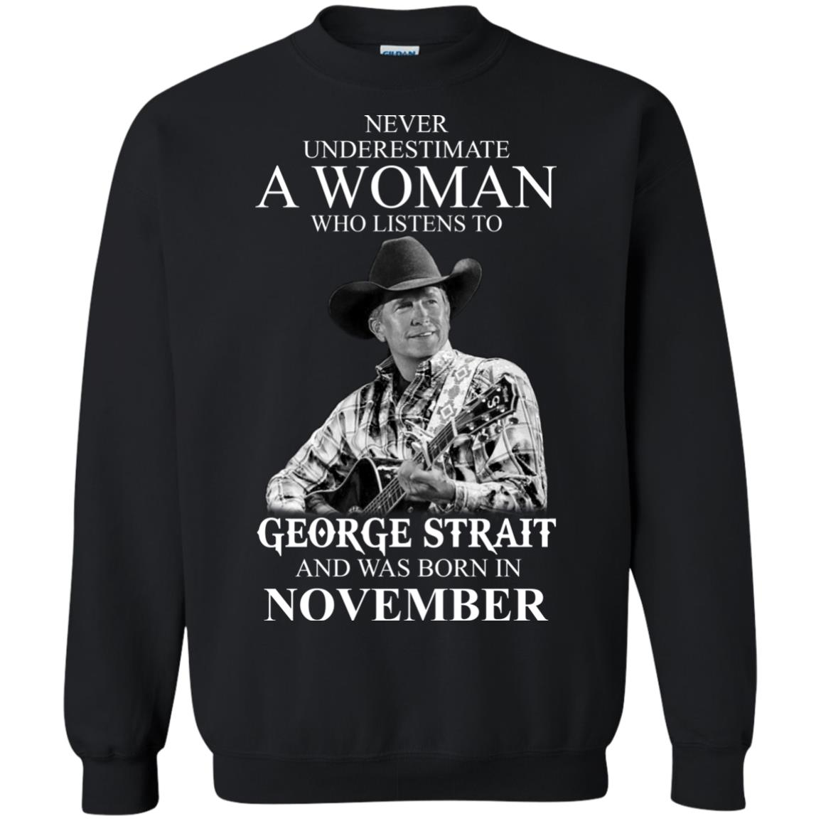 image 356 - Never Underestimate A Woman Who Listens To George Strait And Was Born In November shirt