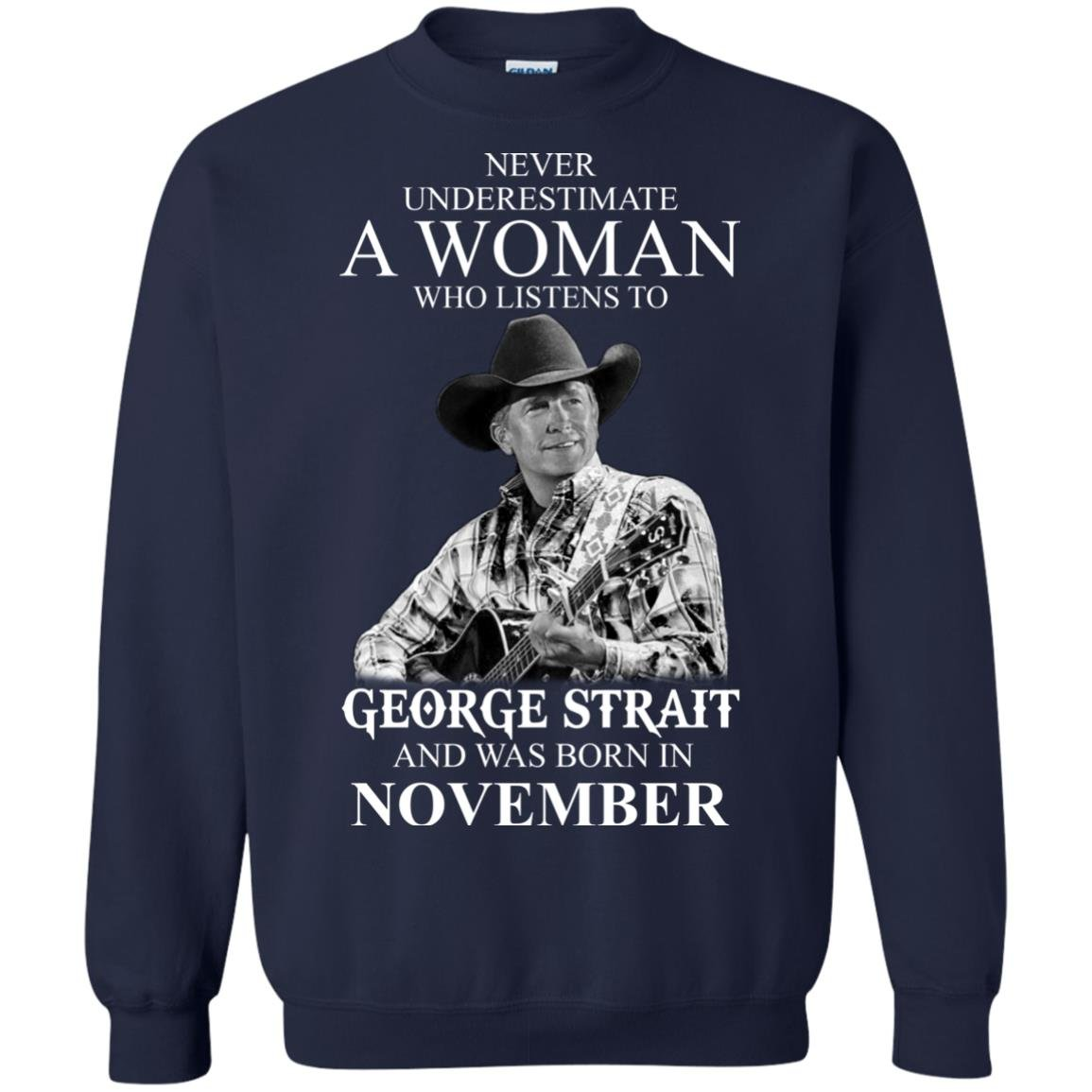 image 357 - Never Underestimate A Woman Who Listens To George Strait And Was Born In November shirt