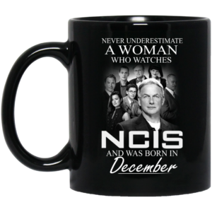 image 36 300x300 - Never Underestimate A Woman who watches NCIS and was born in December Mug