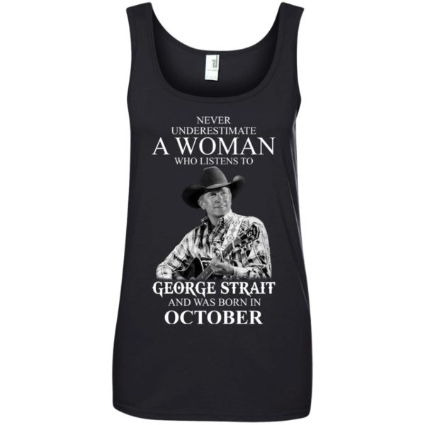 image 370 600x600 - Never Underestimate A Woman Who Listens To George Strait And Was Born In October shirt