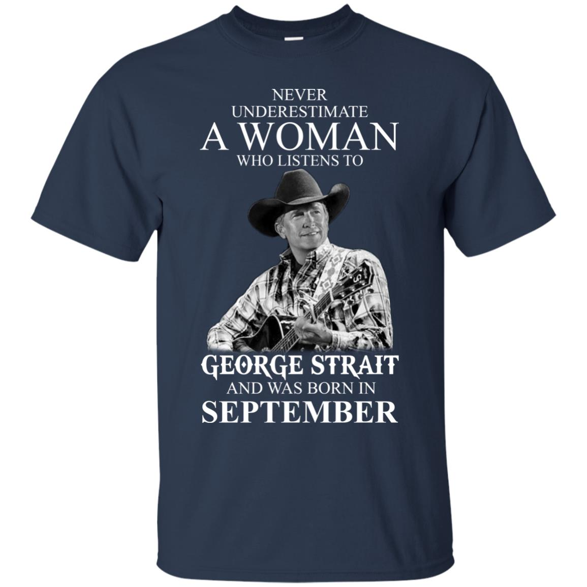 image 375 - Never Underestimate A Woman Who Listens To George Strait And Was Born In September shirt