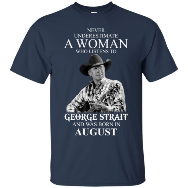 image 387 600x600 - Never Underestimate A Woman Who Listens To George Strait And Was Born In August shirt