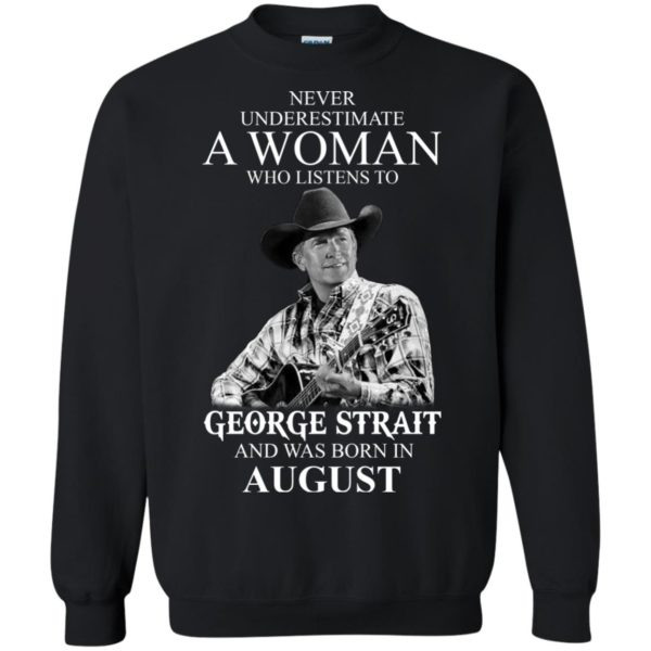 image 392 600x600 - Never Underestimate A Woman Who Listens To George Strait And Was Born In August shirt