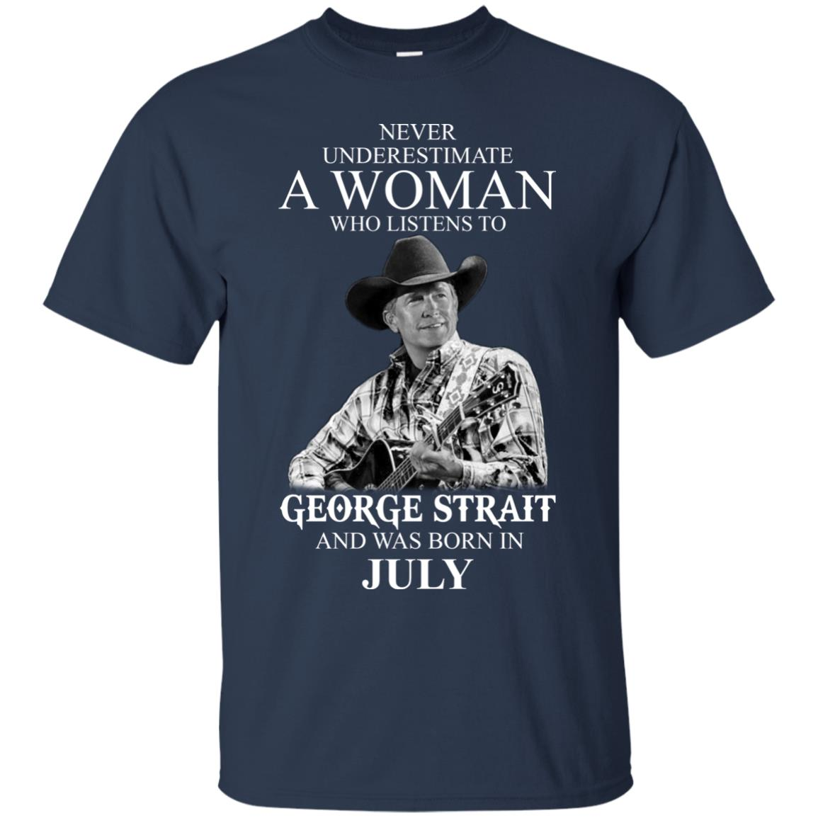 image 399 - Never Underestimate A Woman Who Listens To George Strait And Was Born In July shirt