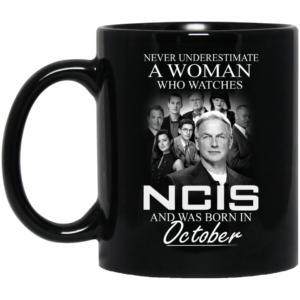 image 40 300x300 - Never Underestimate A Woman who watches NCIS and was born in October Mug