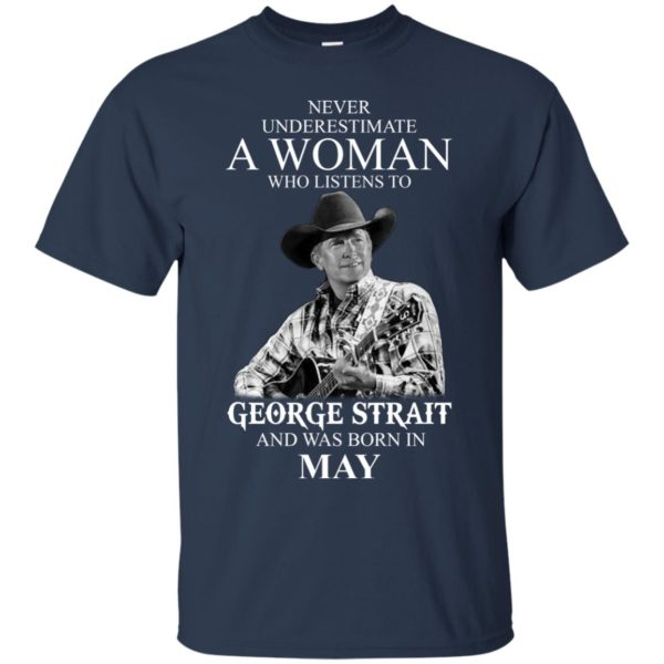 image 411 600x600 - Never Underestimate A Woman Who Listens To George Strait And Was Born In May shirt