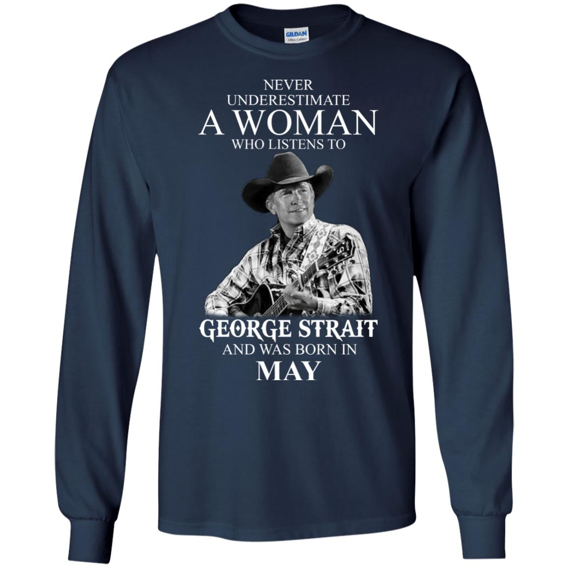 image 413 - Never Underestimate A Woman Who Listens To George Strait And Was Born In May shirt
