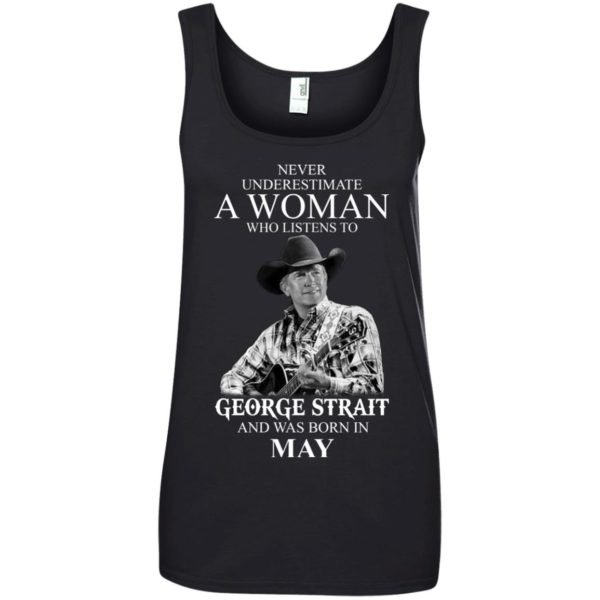 image 418 600x600 - Never Underestimate A Woman Who Listens To George Strait And Was Born In May shirt
